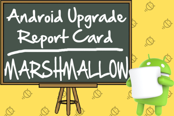 android-upgrade-report-card-marshmallow-100654780-primary.idge