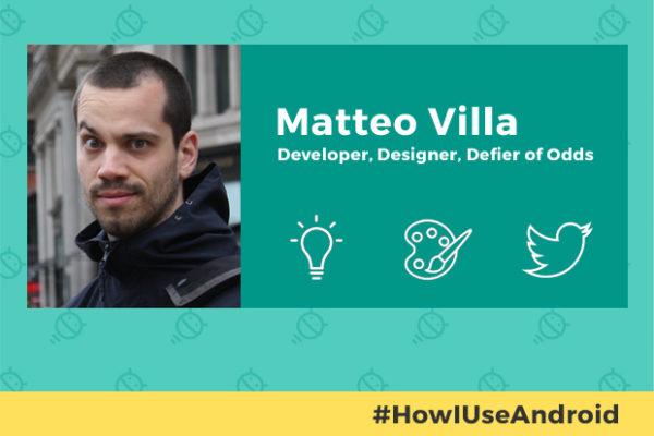 how-i-use-android-matteo-villa