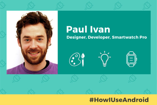 how-i-use-android-paul-ivan