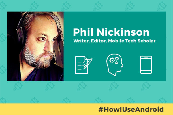 how-i-use-android-phil-nickinson